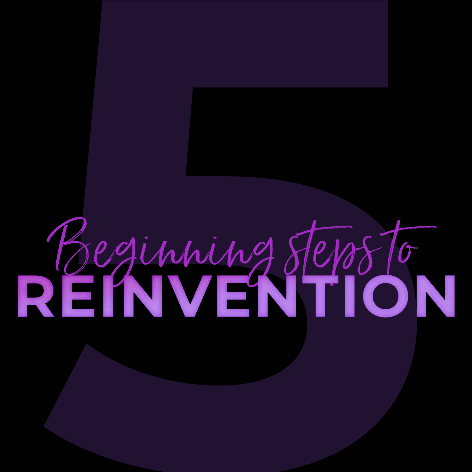 5 Steps to Reinvention