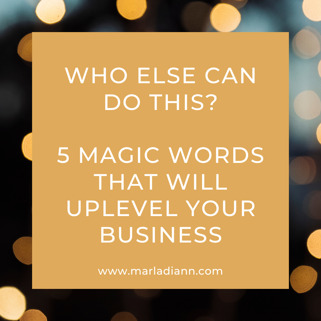 Five magic words that will uplevel your business