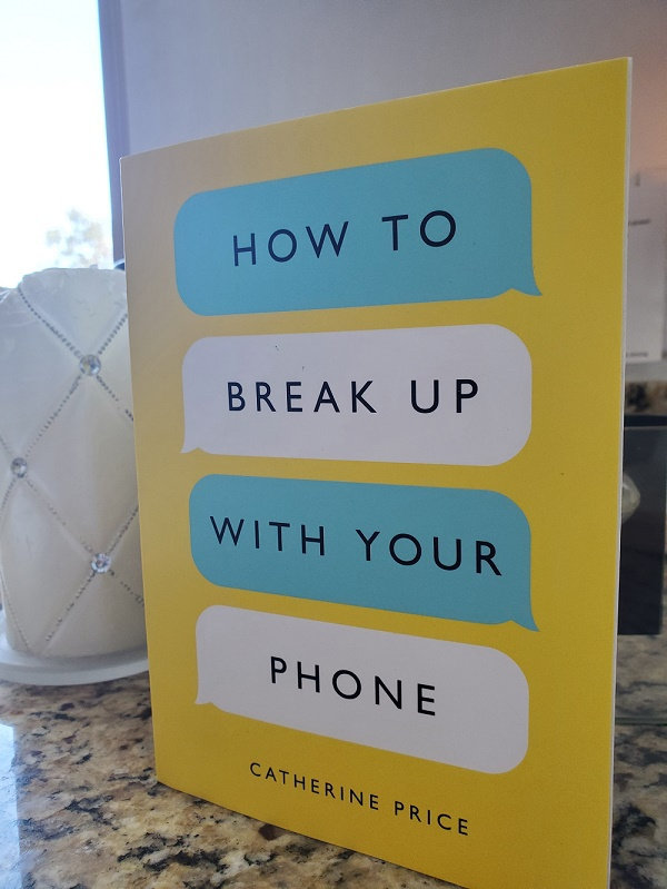 How to Break Up with Your Phone; Take Back Your Life